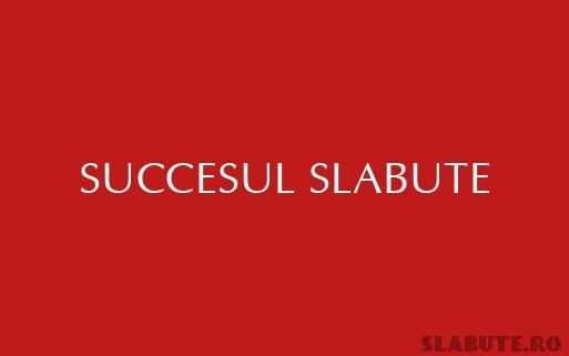 succesul-slabute Succesul Slabute